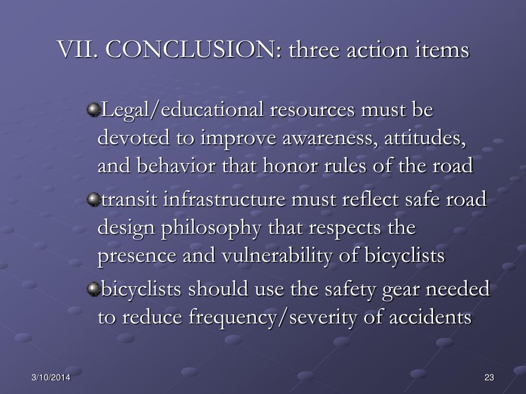 VII. CONCLUSION: three action items