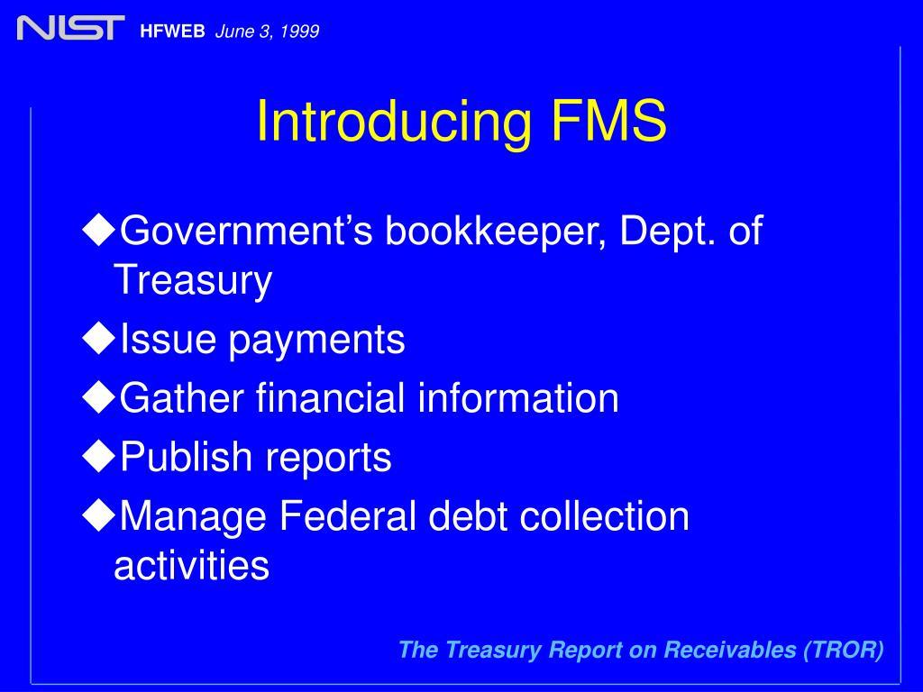 Introducing FMS