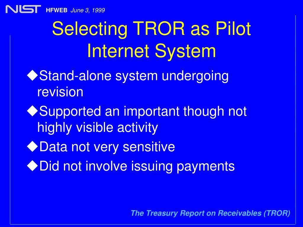 Selecting TROR as Pilot Internet System