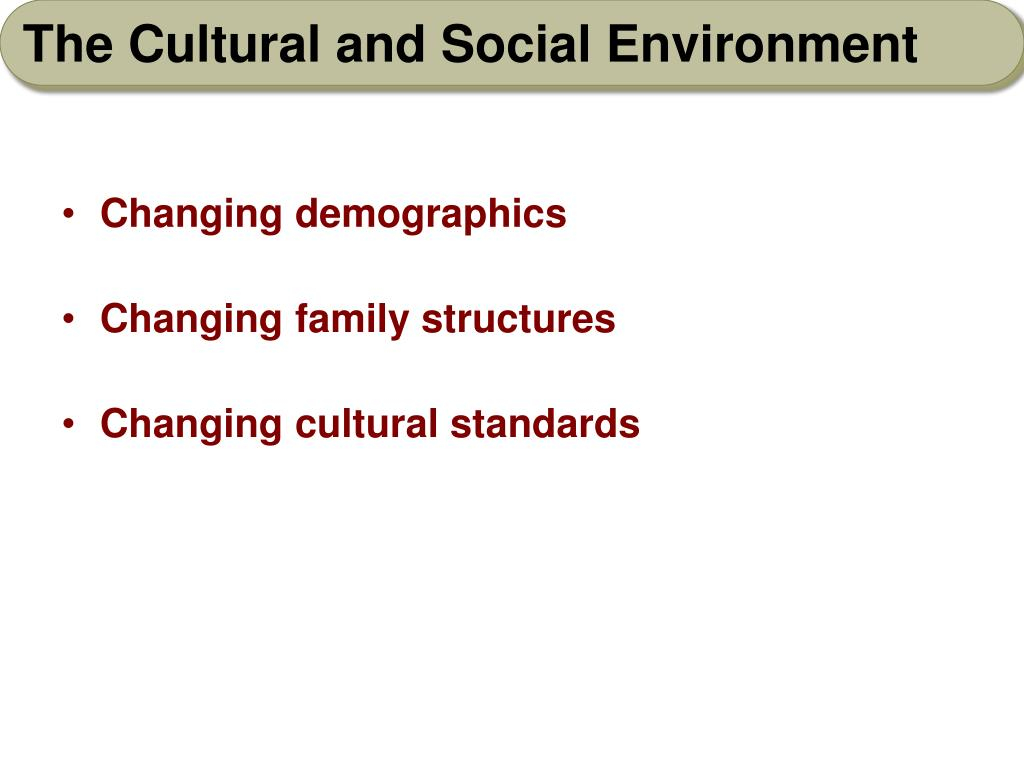 The Cultural and Social Environment