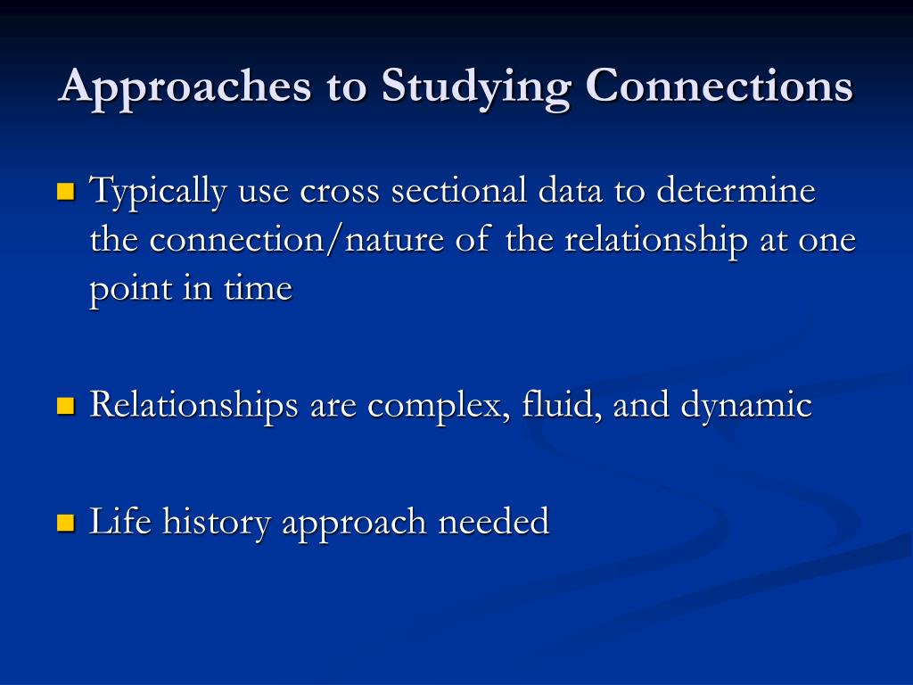 Approaches to Studying Connections