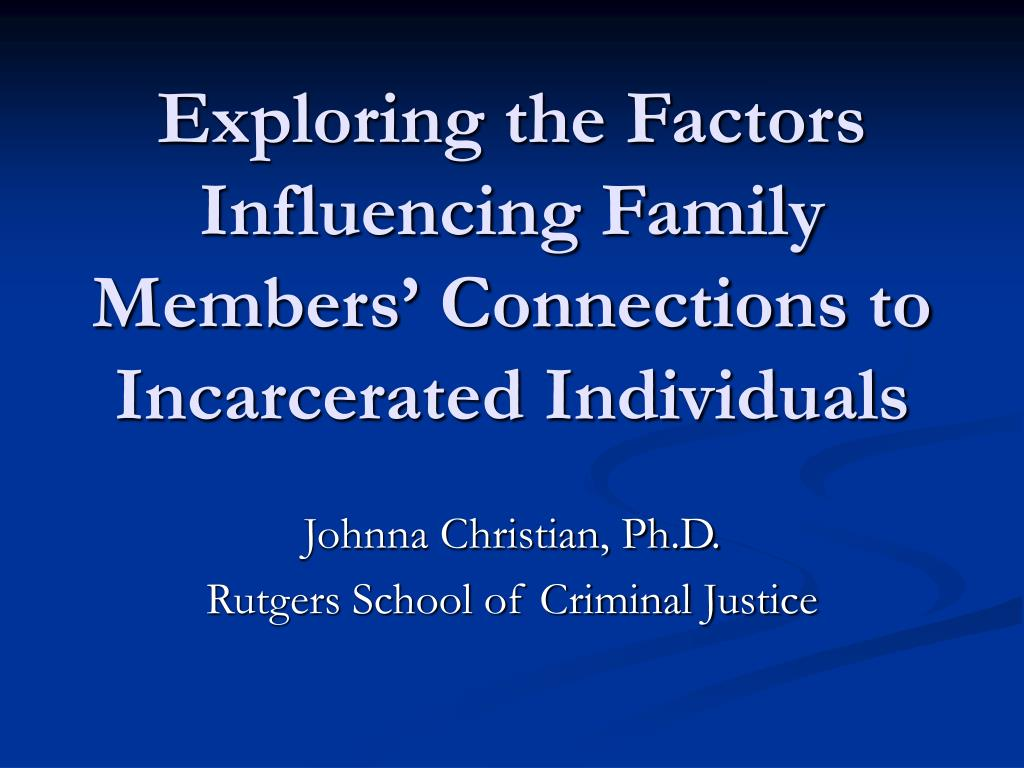 Exploring the Factors Influencing Family Members' Connections to Incarcerated Individuals