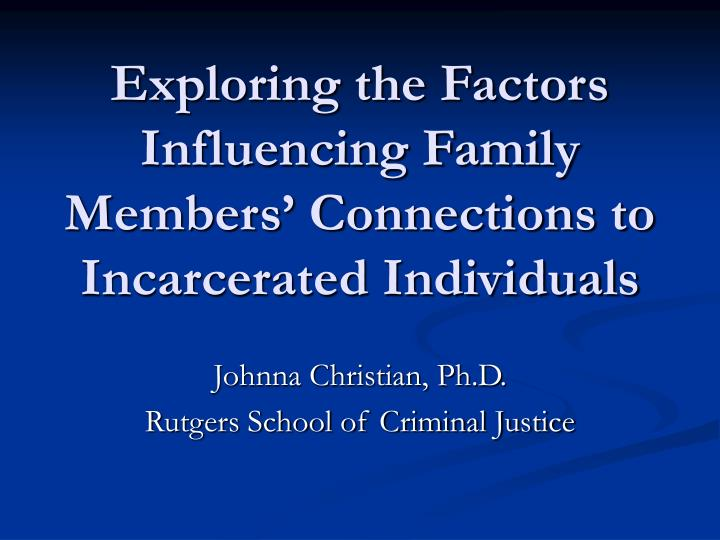 Exploring the factors influencing family members connections to incarcerated individuals l.jpg