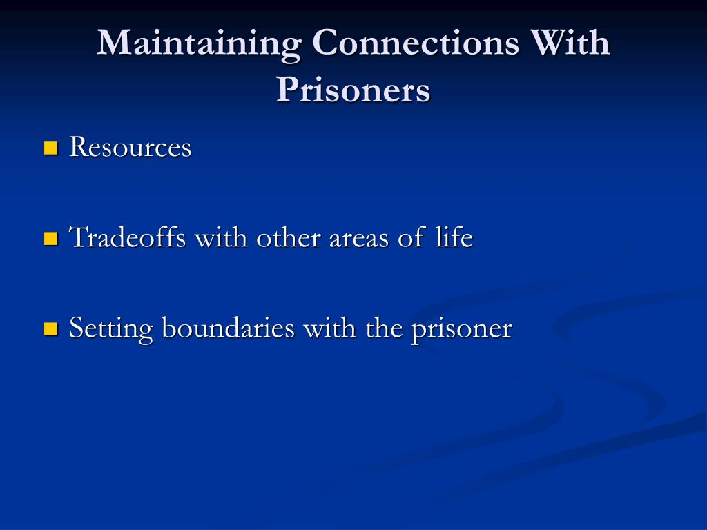 Maintaining Connections With Prisoners