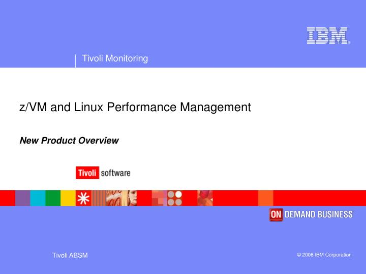 Z vm and linux performance management