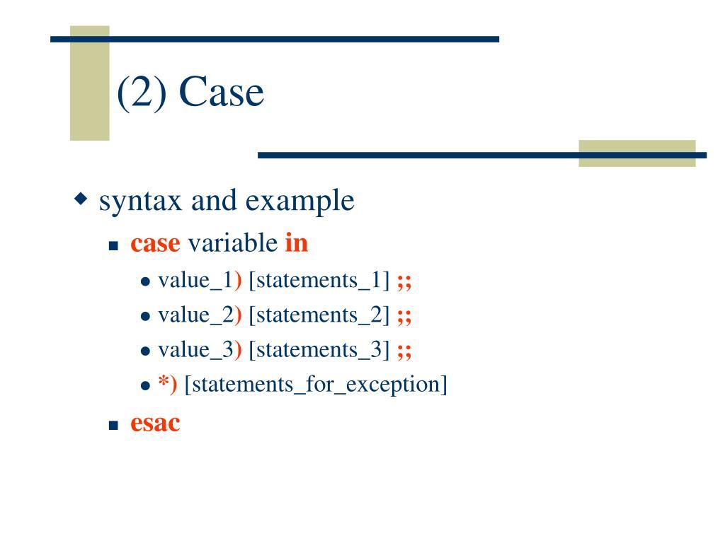 (2) Case
