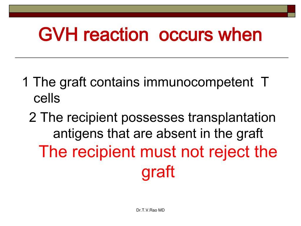 GVH reaction  occurs when