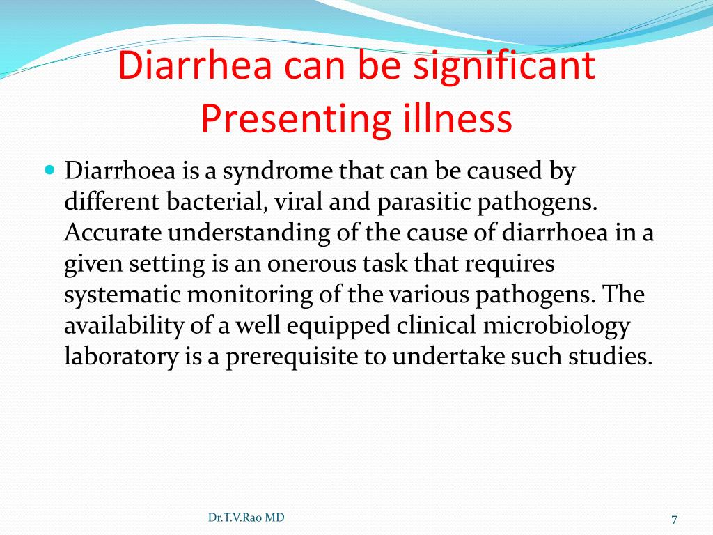 Diarrhea can be significant Presenting illness