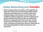 global networking with pulsenet