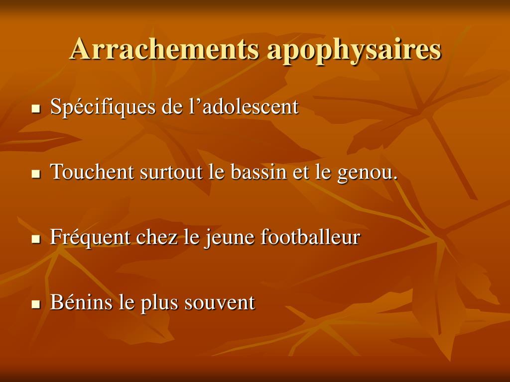 Arrachements apophysaires
