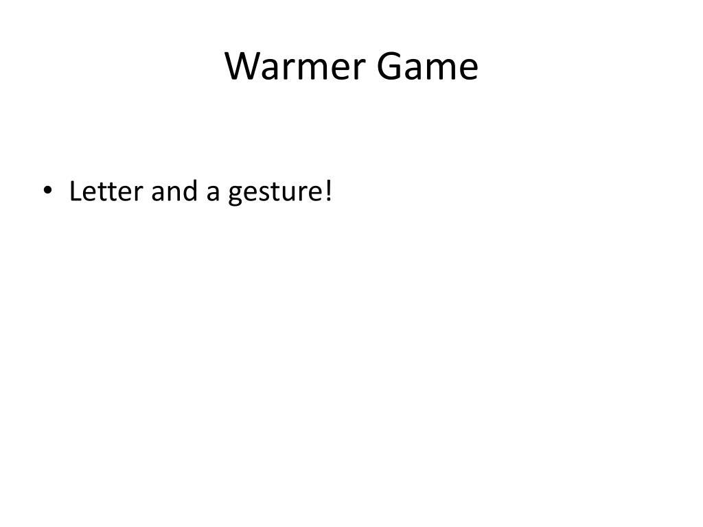 Warmer Game