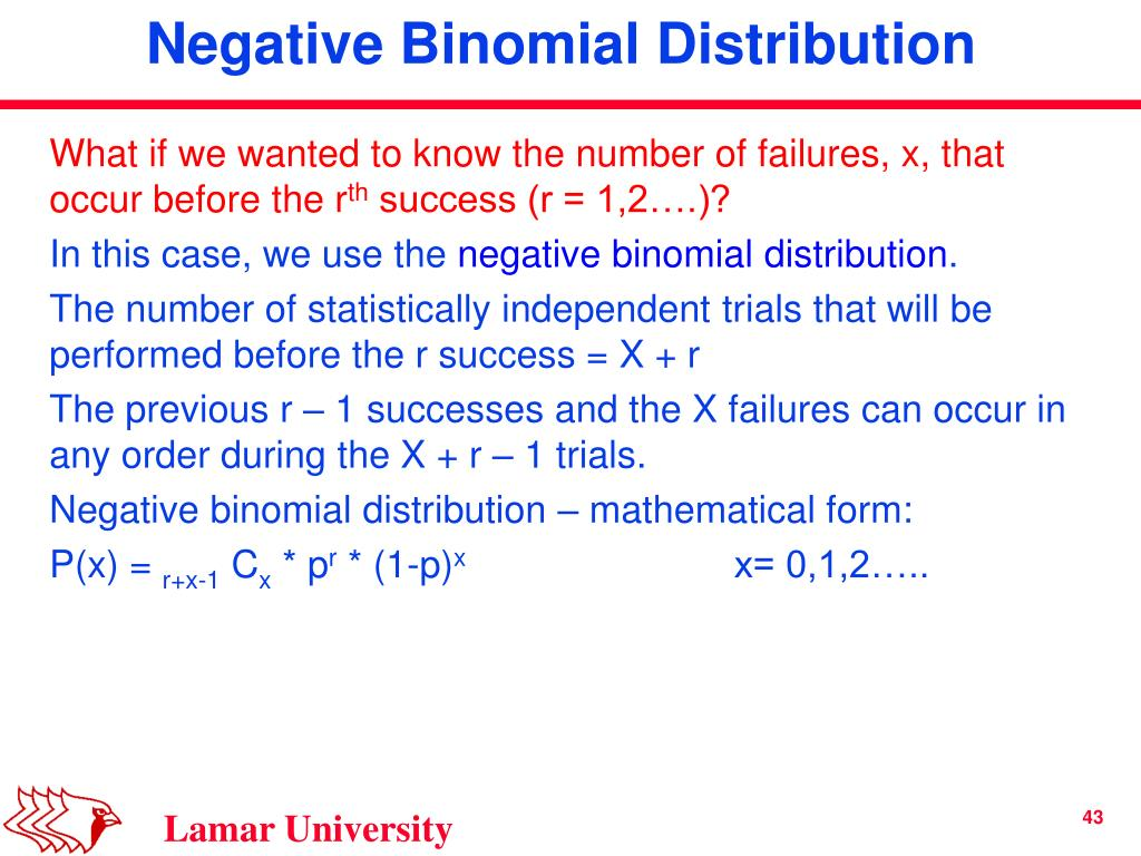 What if we wanted to know the number of failures, x, that occur before the r