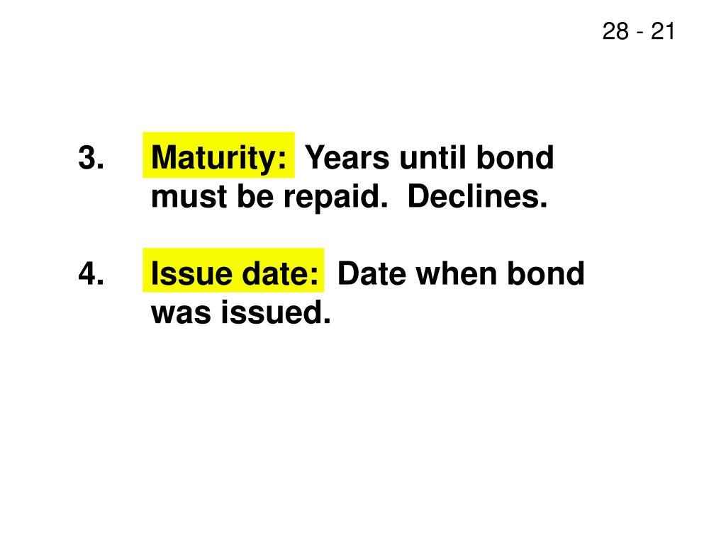 3.Maturity:  Years until bond