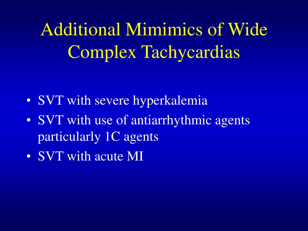 Additional Mimimics of Wide Complex Tachycardias