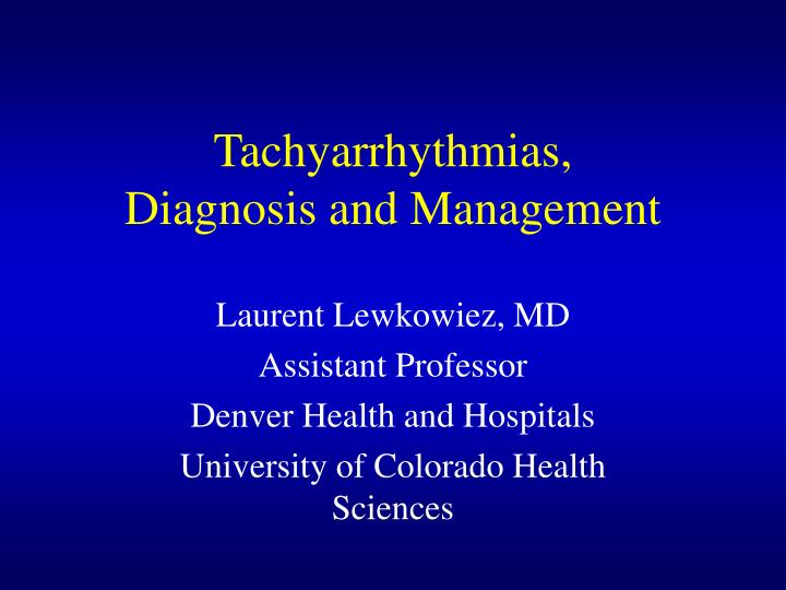 Tachyarrhythmias diagnosis and management