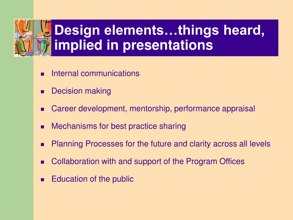 Design elements…things heard, implied in presentations
