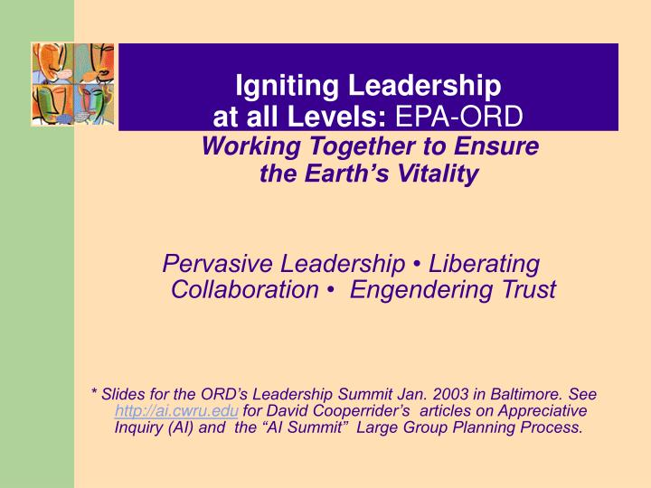 Igniting leadership at all levels epa ord working together to ensure the earth s vitality