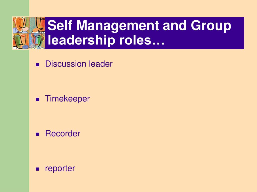 Self Management and Group leadership roles…