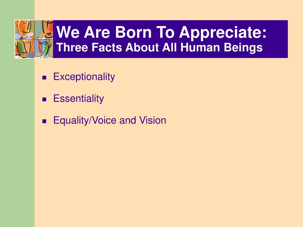 We Are Born To Appreciate: