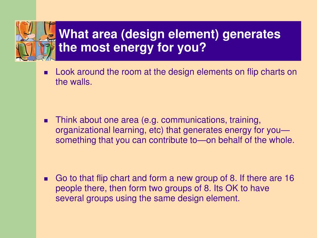 What area (design element) generates the most energy for you?