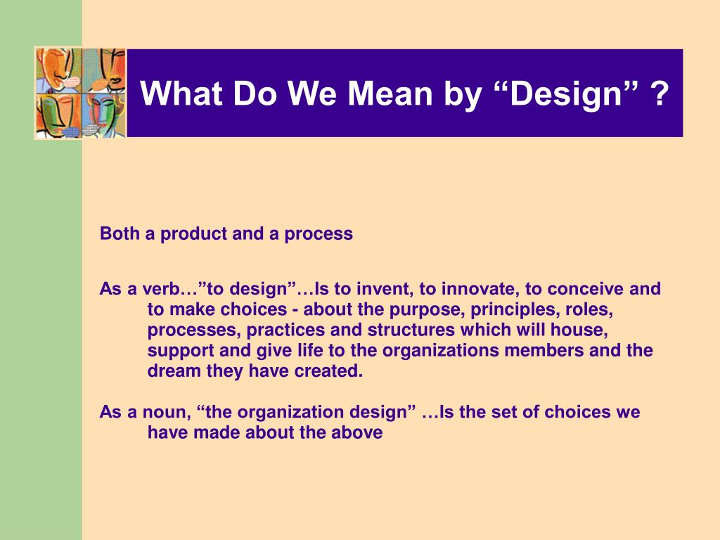 "What Do We Mean by ""Design"" ?"