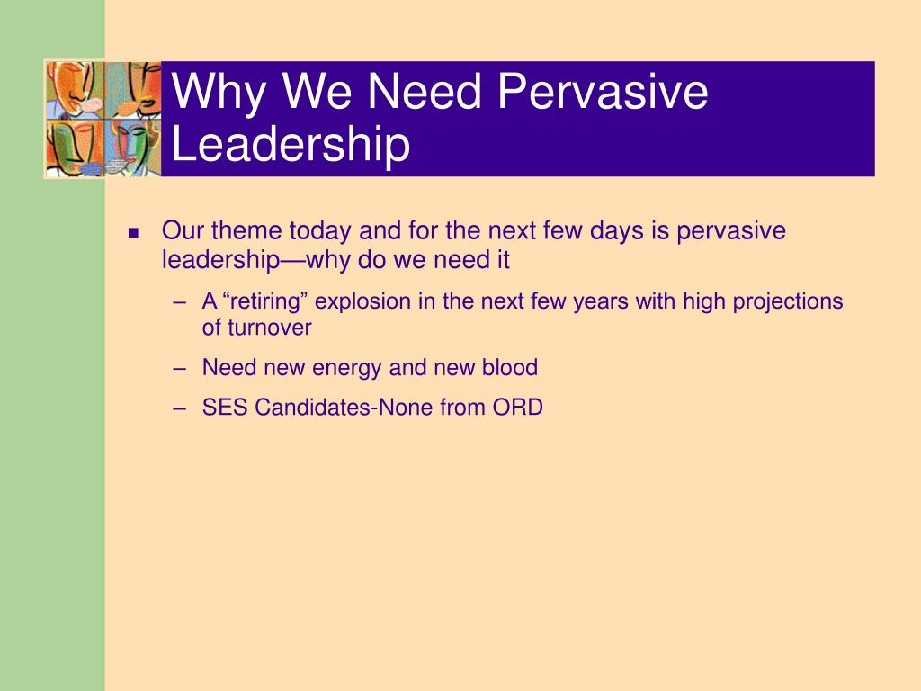 Why We Need Pervasive Leadership