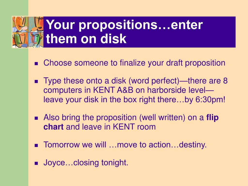 Your propositions…enter them on disk