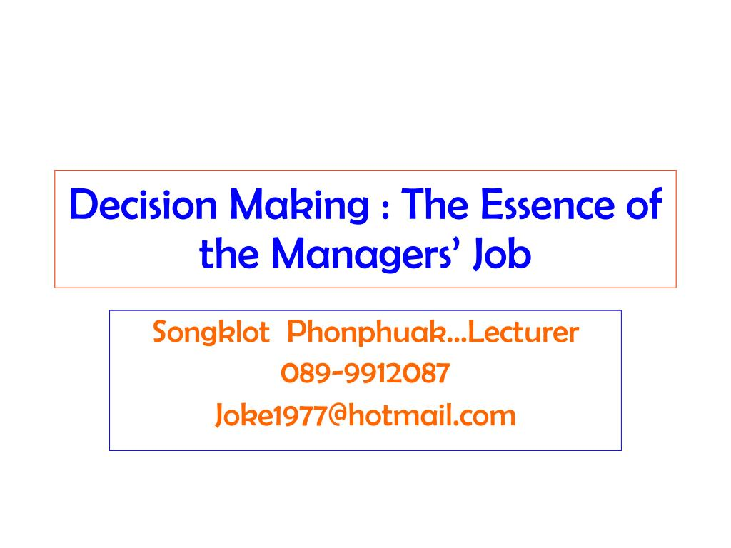 Decision Making : The Essence of the Managers' Job