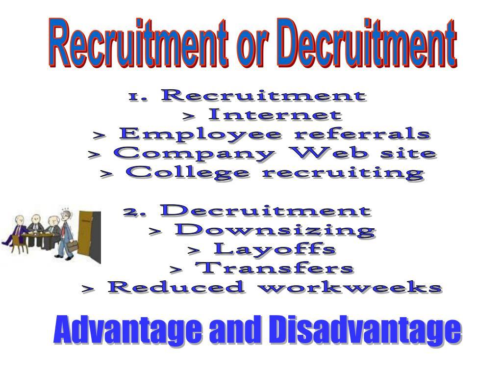 Recruitment or Decruitment