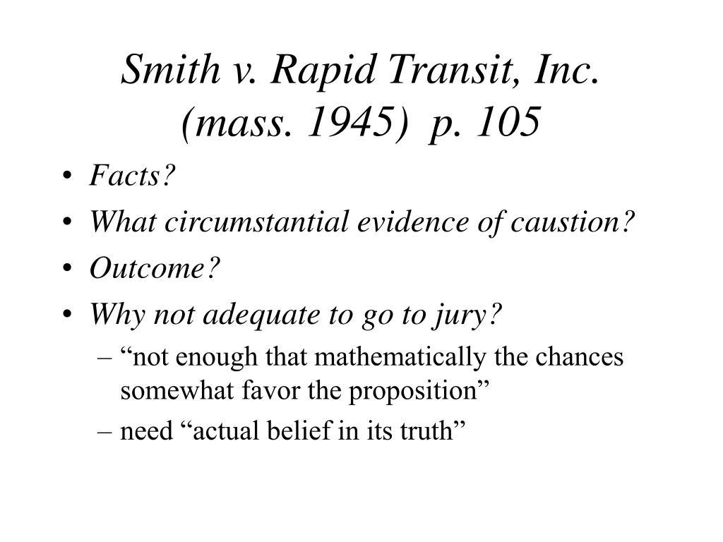 Smith v. Rapid Transit, Inc. (mass. 1945)  p. 105