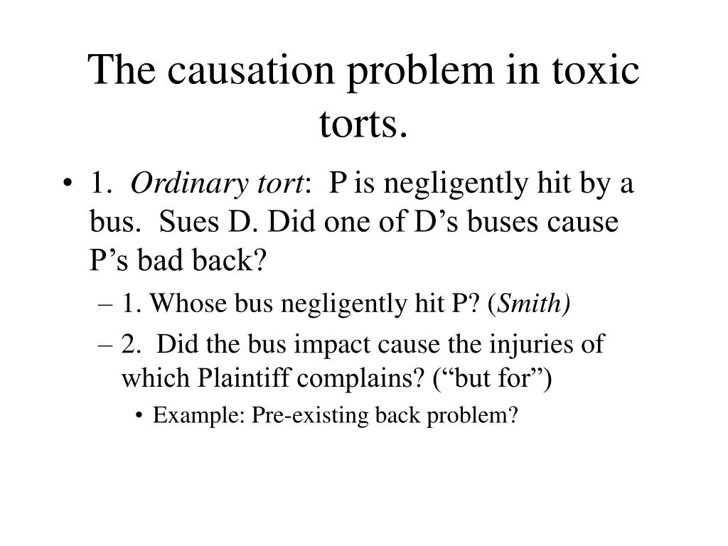 The causation problem in toxic torts.