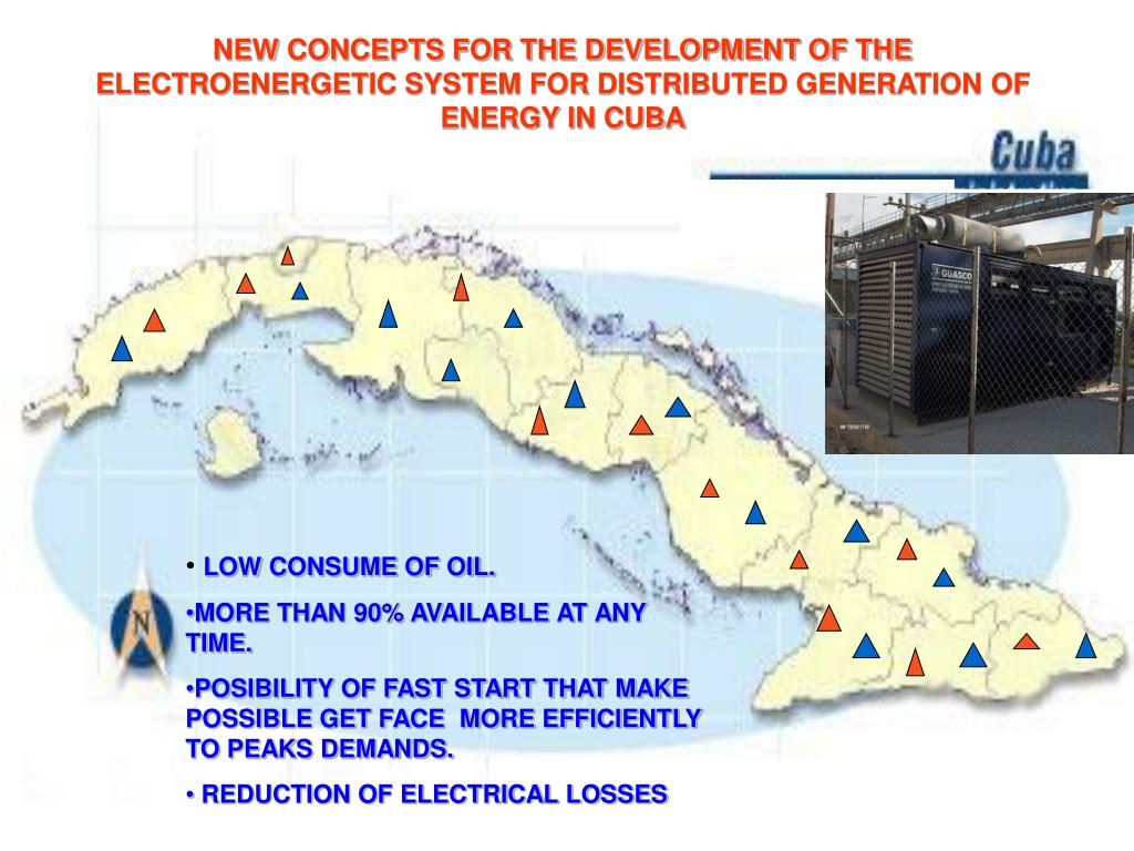 NEW CONCEPTS FOR THE DEVELOPMENT OF THE ELECTROENERGETIC SYSTEM FOR DISTRIBUTED GENERATION OF ENERGY IN CUBA