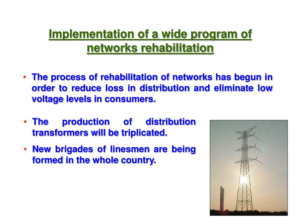 The process of rehabilitation of networks has begun in order to reduce loss in distribution and eliminate low voltage levels in consumers.