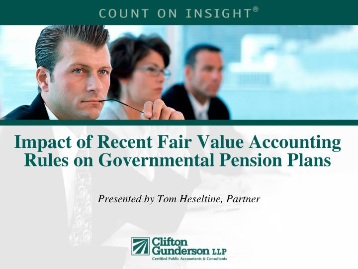 Impact of recent fair value accounting rules on governmental pension plans l.jpg