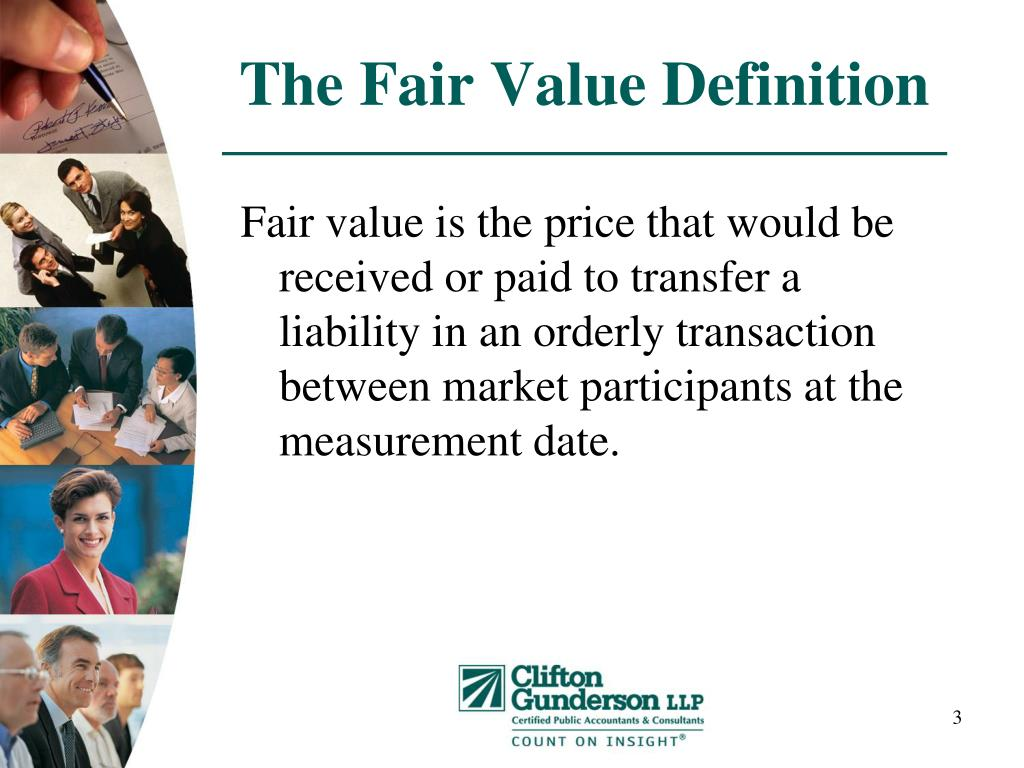 Fair value is the price that would be received or paid to transfer a liability in an orderly transaction between market participants at the measurement date.