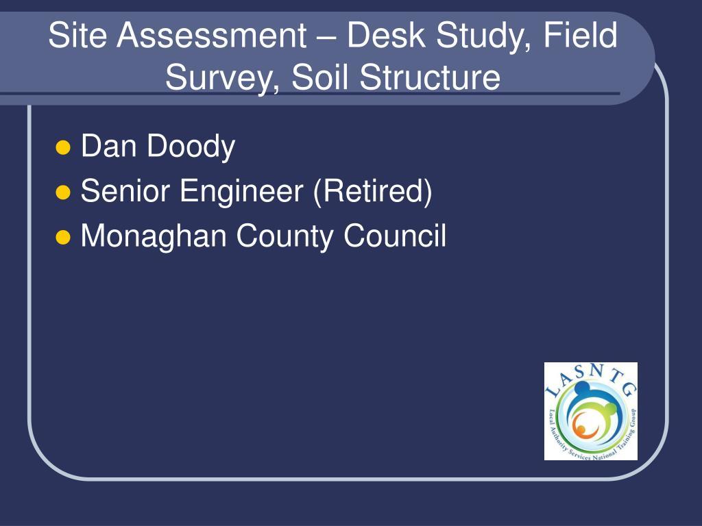 Site Assessment – Desk Study, Field Survey, Soil Structure