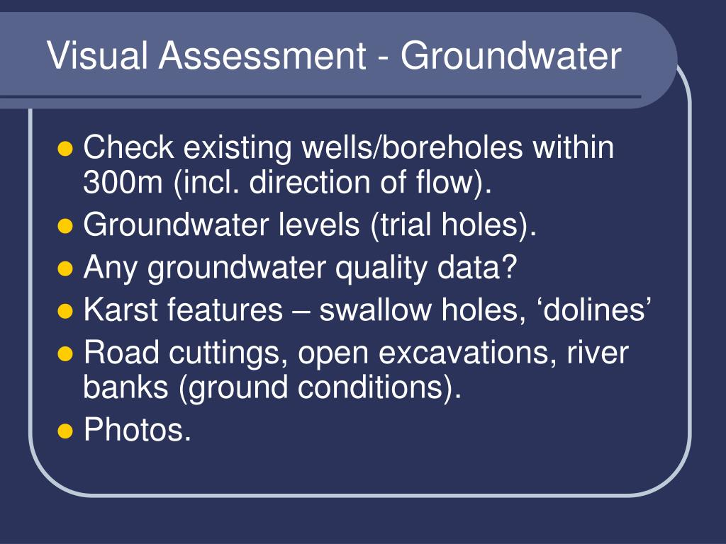 Visual Assessment - Groundwater