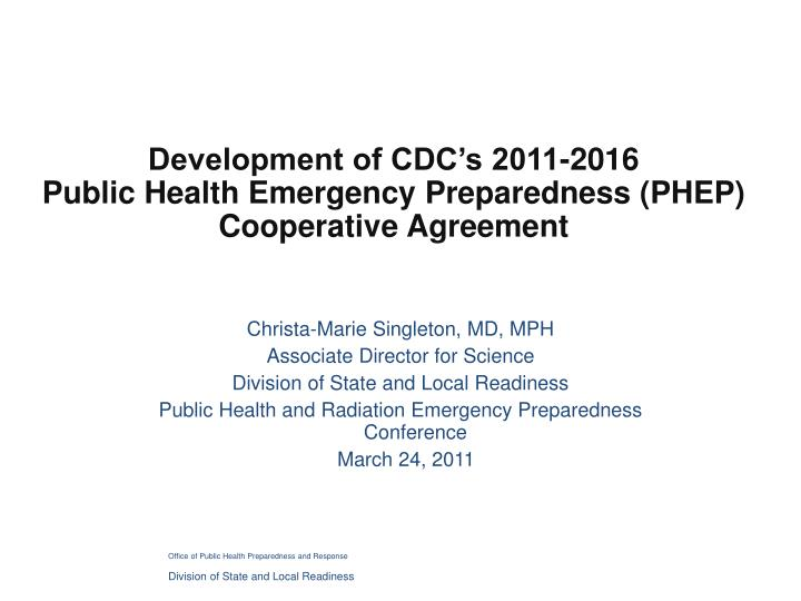 Development of cdc s 2011 2016 public health emergency preparedness phep cooperative agreement