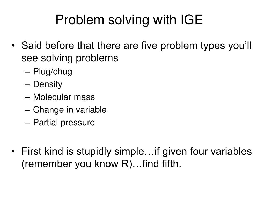 Problem solving with IGE