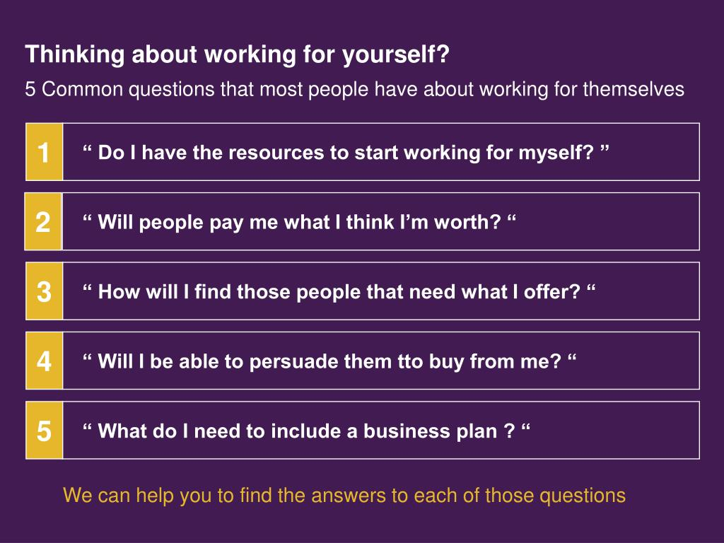Thinking about working for yourself?
