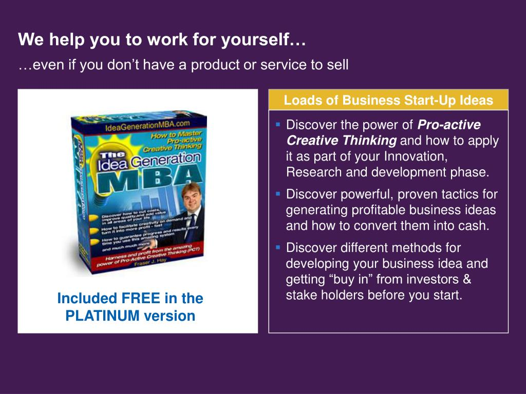 We help you to work for yourself…