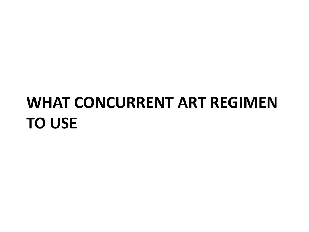 What concurrent ART regimen to use