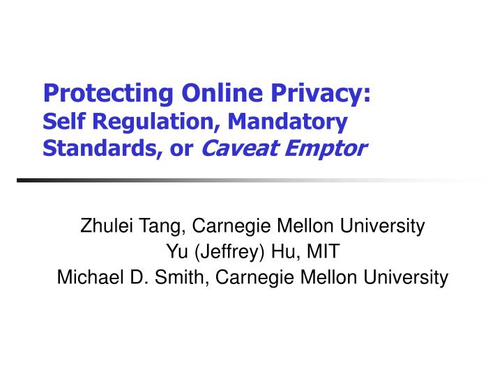 Protecting online privacy self regulation mandatory standards or caveat emptor