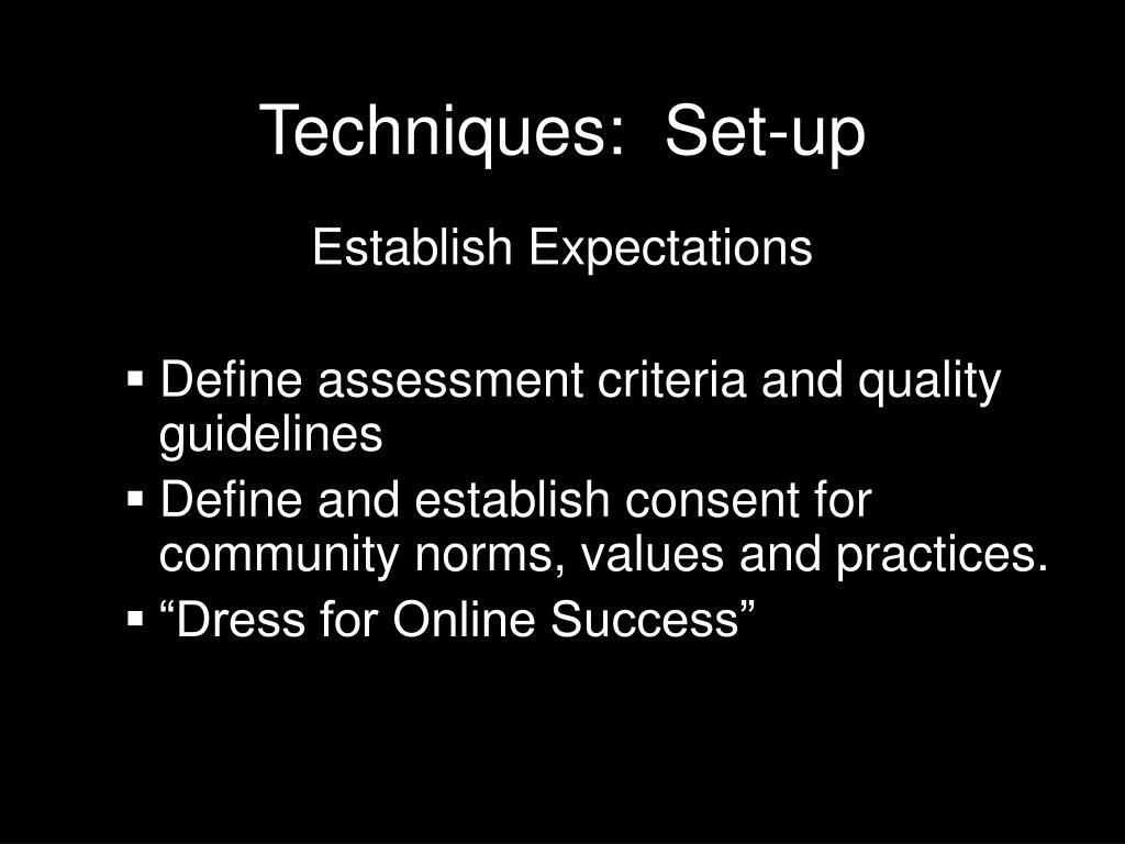 Techniques:  Set-up