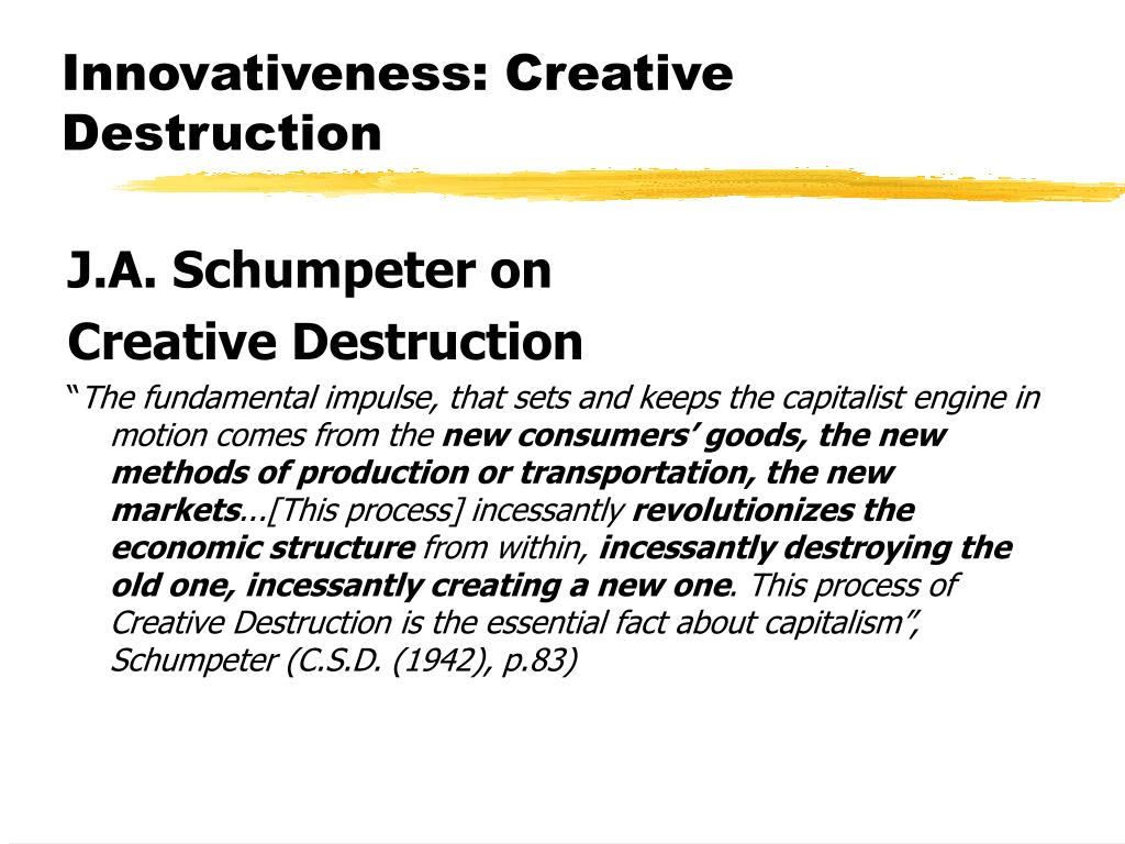 Innovativeness: Creative Destruction