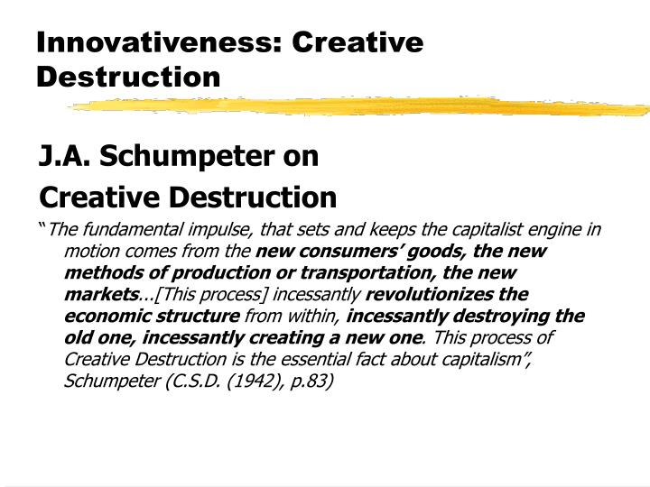 Innovativeness creative destruction