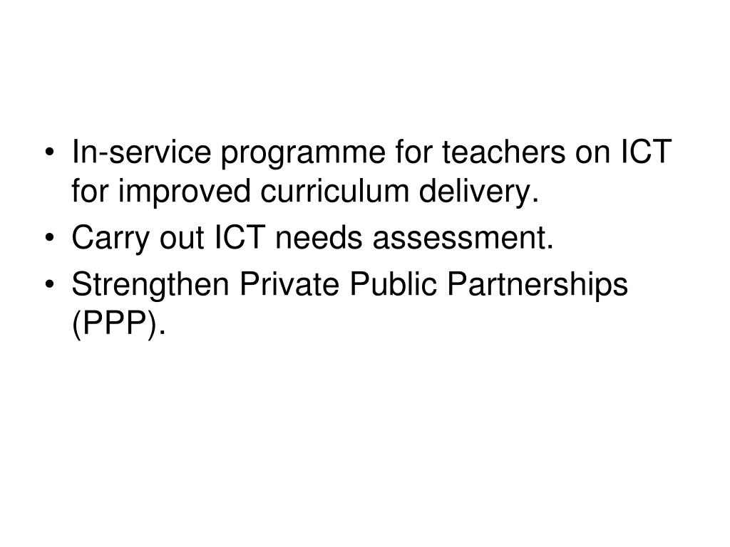 In-service programme for teachers on ICT for improved curriculum delivery.