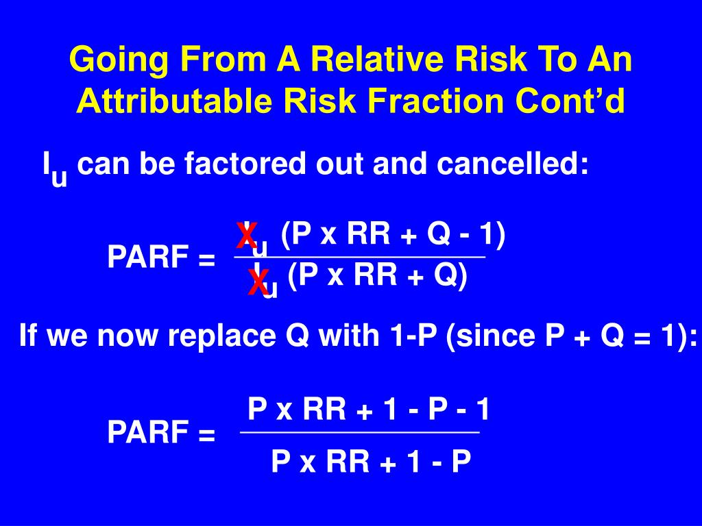 Going From A Relative Risk To An Attributable Risk Fraction Cont'd