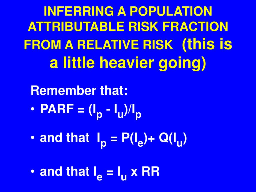 INFERRING A POPULATION ATTRIBUTABLE RISK FRACTION FROM A RELATIVE RISK
