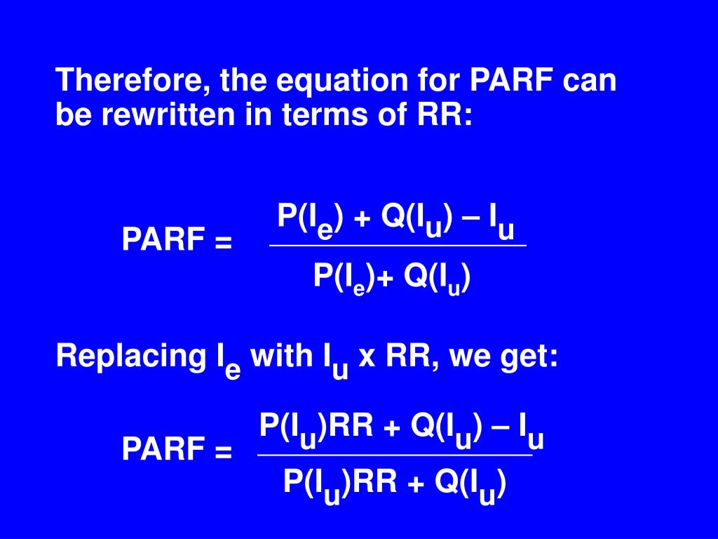 Therefore, the equation for PARF can be rewritten in terms of RR: